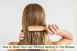 How to Wash Your hair